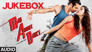 Mad About Dance Full Audio Songs JukeBox