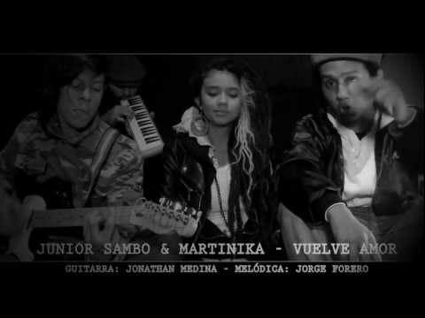 JUNIOR SAMBO Feat. MARTINIKA Vuelve Amor Video Oficial Acústico