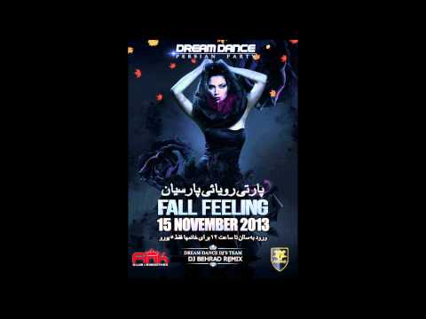 DJ BEHRAD DREAM DANCE PERSIAN PARTY FALL FEELING
