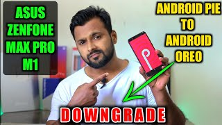 Asus Zenfone Max Pro M1 | Downgrade Android Pie To Android Oreo | No Root