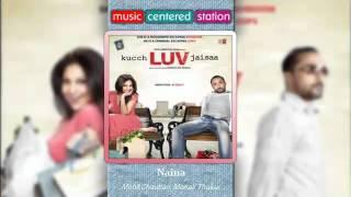 download lagu Naina - Kuch Love Jaisaa - Mohit Chauhan, Monali gratis