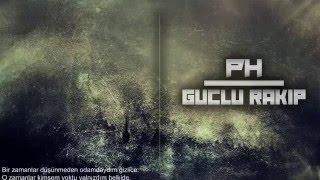 PH - Güçlü Rakip  ( official video )