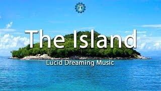 "Lucid Dreaming Music: ""The Island"" - Deep Sleep, Fantasy, Imagination"