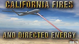 Calif Gets Cooked, Fires Created by Microwave Directed Energy Weapon + How and Why CA Fires Were DEW Created - Videos