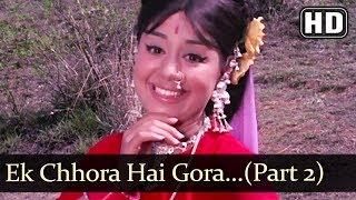 Ek Chhora Hai Gora Gora Hai (HD) - Lagan Song - Ajay Sahni - Farida Jalal