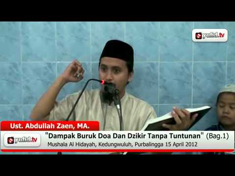 Pengajian: Dampak Buruk Doa Dan Dzikir Tanpa Tuntunan #1 - Ustadz Abdullah Zaen