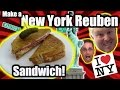 How to Make a New York Reuben Sandwich (w. bloopers!) -