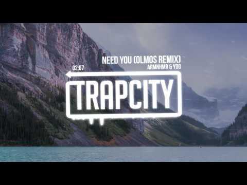 ARMNHMR & YDG - Need You (Olmos Remix)
