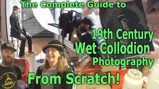 19th Century Wet Collodion Photography From Scratch