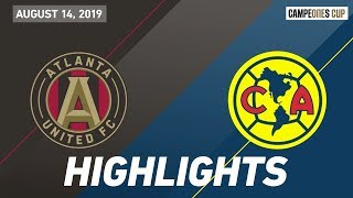 Atlanta United FC vs. Club America | HIGHLIGHTS - August 14, 2019