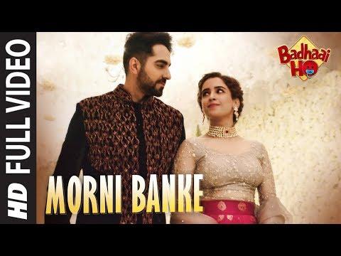 Full Song: Morni Banke | Badhaai Ho | Guru Randhawa |Neha Kakkar | Ayushmann K, Sanya M