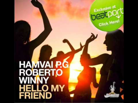 Hamvai PG and Roberto Winny - Hello My Friend Mad Morello Remix