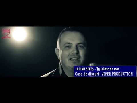 Lucian Seres – Te iubesc de mor (VIDEOCLIP ORIGINAL 2014)