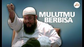 Mulutmu Berbisa - Ustadz Subhan Bawazier