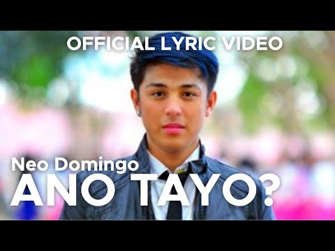 ANO TAYO? by Neo Domingo (Official Lyric Video)