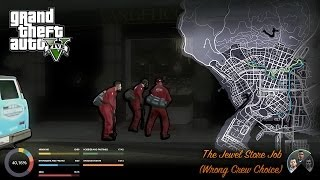 GTA V The Jewel Store Job - Wrong Crew Choice