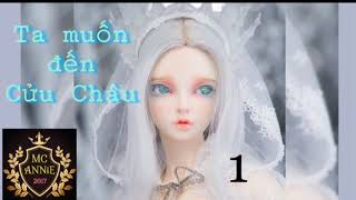 TA MUỐN ĐẾN CỬU CHÂU - Cửu Lộ Phi Hương - Tập 1