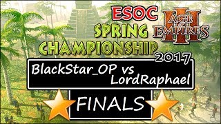 🌟$1500 GRAND FINALS: BlackStar_OP vs LordRaphael — ESOC Spring Tournament 2017 [AoE3]
