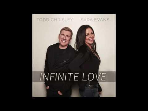 Todd Chrisley & Sara Evans - Infinite Love