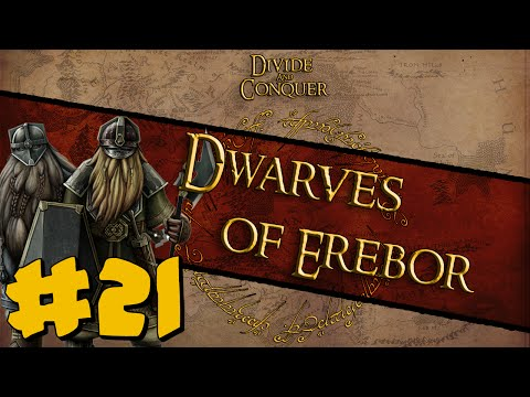 Divide And Conquer: Dwarves of Erebor Campaign #21 ~ Song of the Dwarves!