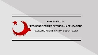 "HOW TO FILL IN ""RESIDENCE PERMIT EXTENSION APPLICATION"" PAGE AND ""VERIFICATION CODE"" PAGE?"