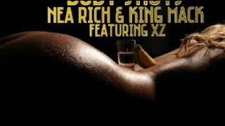 Body Shots By: Nea Rich & King Mack Ft. Xz