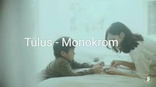 Tulus monokrom video lirik