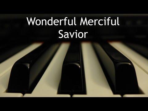 Wonderful Merciful Savior - piano instrumental cover with lyrics