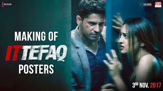 download lagu Making Of Ittefaq Posters  Sidharth Malhotra, Sonakshi Sinha, gratis
