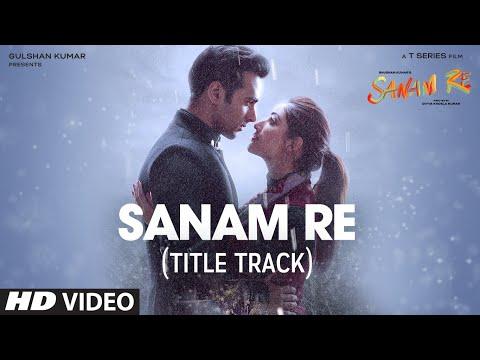 SANAM RE Song (VIDEO) | Pulkit Samrat, Yami Gautam, Urvashi Rautela, Divya Khosla Kumar | T-Series