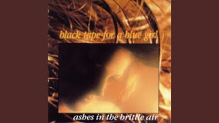 Watch Black Tape For A Blue Girl Ashes In The Brittle Air video
