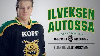 Hockey Drivers   Ilveksen autossa: Ville Meskanen