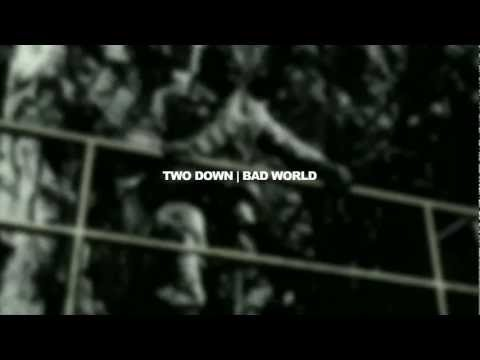 Two Down | Bad World