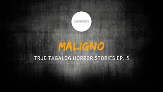 Scare Fest #5: Maligno (True Tagalog Horror Stories)