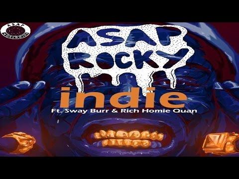 Asap Rocky - Indie ft. Rich Homie Quan