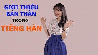 Học Tiếng Hàn - Cách Giới Thiệu Bản Thân Trong Tiếng Hàn   Hàn Quốc Nori