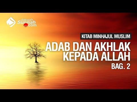 Adab dan Akhlak Kepada Allah #2 - Ustadz Khairullah Anwar Luthfi, Lc