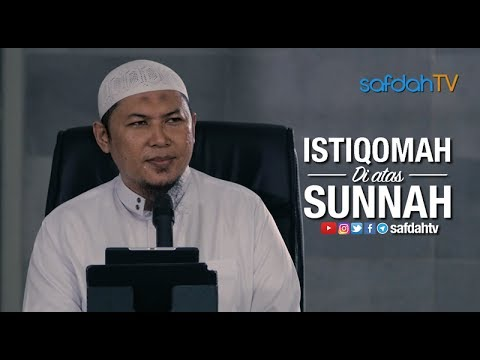 Kajian Ilmiah: Istiqomah Di Atas Sunnah - Ustadz Sofyan Chalid Ruray