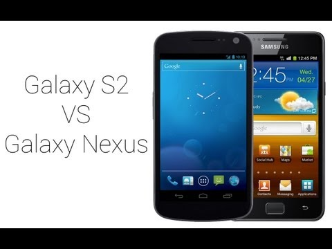 Samsung Galaxy S2 vs Samsung Galaxy Nexus