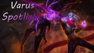 League of Legends - Varus Unofficial Champion Spotlight