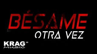 Bésame Otra Vez DAXTER ft DEIBYD KRAG [Lyric Video] Rj Music , Krag Music
