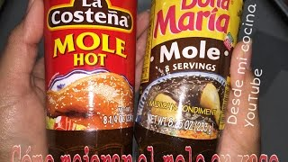 Como Mejorar el Mole en  Vaso / How to improve Canned Mexican Mole/ Facil de hacer - Easy to do
