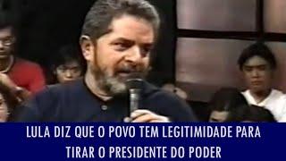 Lula diz que o povo tem legitimidade para tirar o presidente do poder