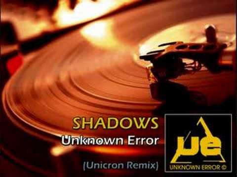 Unknown Error - Shadows (Unicron Remix)