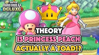 THEORY - Is Princess Peach actually a Toad!? - Peachette & New Super Mario Bros U Deluxe
