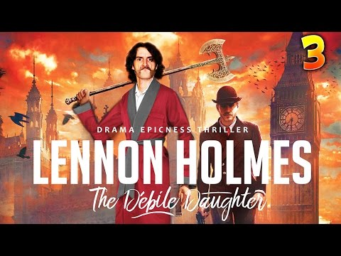 SHERLOCK HOLMES : Bob Lennon -Ep 3  : UN MEDECIN PSYCHOTIQUE !!
