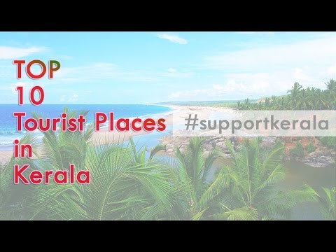 Top 10 Tourist Places in Kerala, #supportkerala