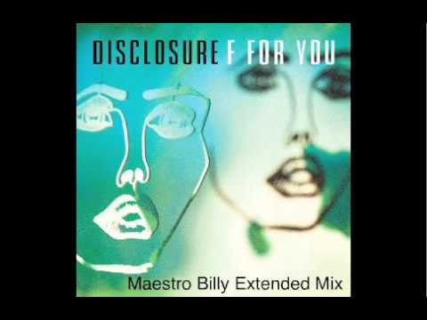 Disclosure feat. Mary J. Blige - F for You (Maestro Billy Extended Mix)