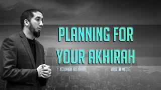 Planning For Your Akhirah – Nouman Ali Khan – Yaseen Media