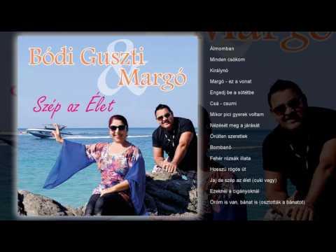 Bódi Guszti & Margó - Szép Az Élet (teljes Album)